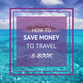 HOW TO SAVE MONEY TO TRAVEL